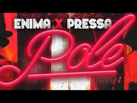 Enima - Pole (ft. Pressa) [Audio]