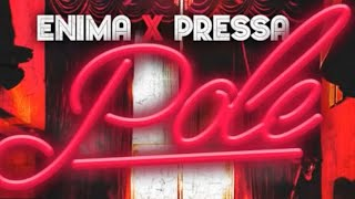 Enima - Pole (ft. Pressa) [Audio]