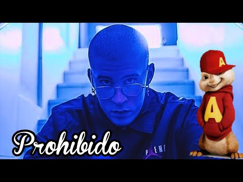 Bad Bunny - Prohibido  Ft  Lary Over  (Alvin Las Ardillas)