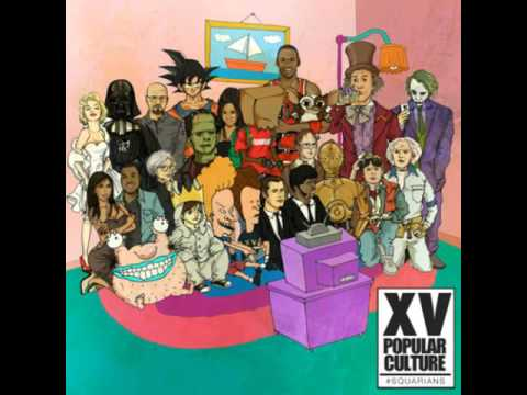XV - Be There, Be Square | Popular Culture