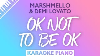 Marshmello, Demi Lovato - OK Not To Be OK (Karaoke Piano)