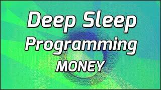 Deep Sleep Programming For Money