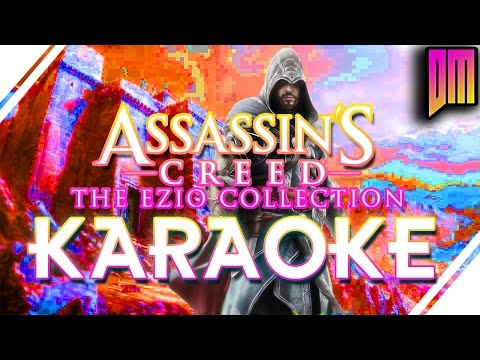 "Assassin's Creed: Ezio Collection ""Axe Grinder"" Karaoke"