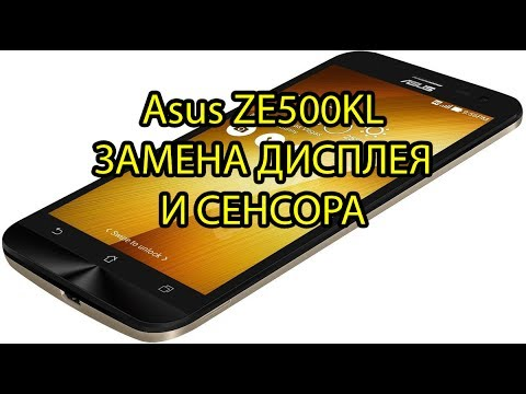 Asus ZE500Kl Замена Модуля Дисплея и Сенсора / Asus ZE 500 KL LCD Touchscren Replacement