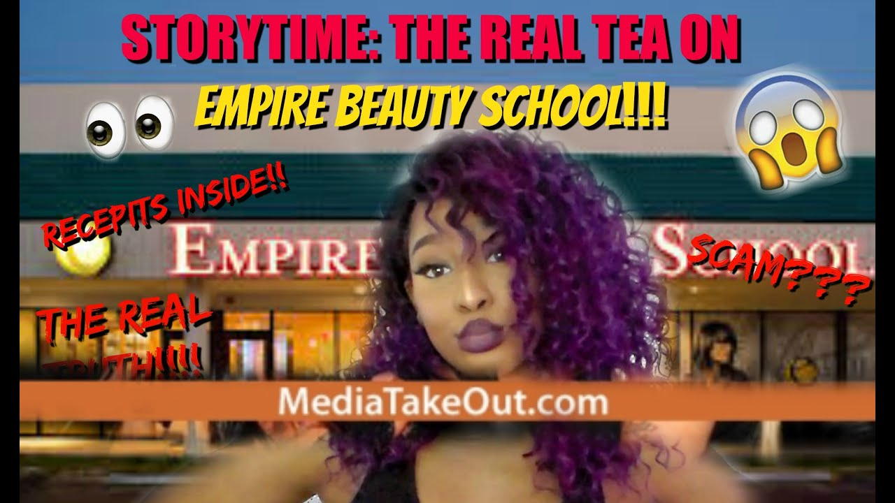 STORYTIME: EXPOSING EMPIRE BEAUTY SCHOOL!!!!