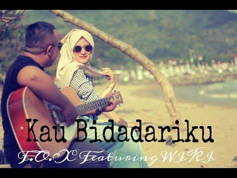 Kau Bidadariku - F.O.X Featuring WIKI (Lagu Terbaru Indonesia 2017)