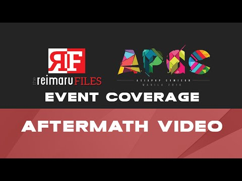 [APCC 2016] AsiaPop Comicon 2016 Aftermath Video
