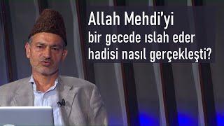 Allah, Mehdi'yi bir gecede ıslah eder hadisi nasıl gerçekleşmiştir?