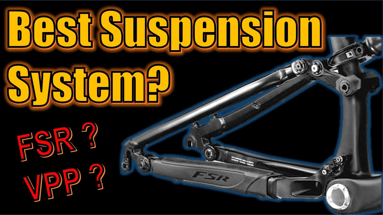 Mtb Rear Suspension Ep 4 Which Is The Best System