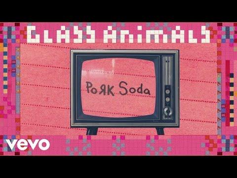 Glass Animals - Pork Soda (Official Audio)