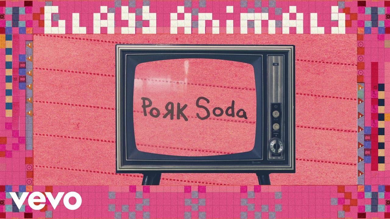 glass-animals-pork-soda-official-audio-glassanimalsvevo