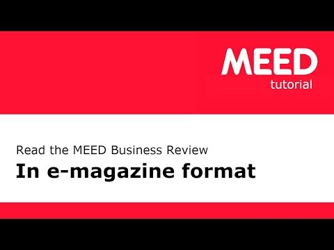 TUTORIAL | Read the MEED Business Review in e-magazine format