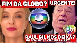 Raul Gil nos deixa?..Fim da Rede Globo, após chuva de demissões...Angélica e Fernanda tretam..