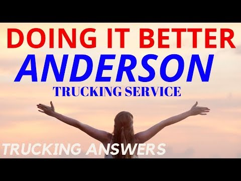 Anderson Trucking Service Doing It Better