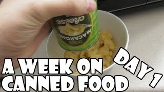 A Week On Canned Food: Day 1