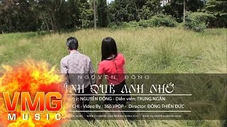 Tình Quê Anh Nhớ - Nguyễn Đông [Official MV]