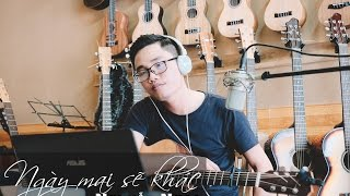 Ngày mai sẽ khác || Nguyễn Ngọc || Guitar cover