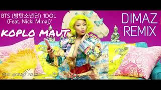 Gambar cover BTS 방탄소년단 'IDOL Feat Nicki Minaj' DANGDUT KOPLO MAUT (DIMAZ REMIX) Official Audio