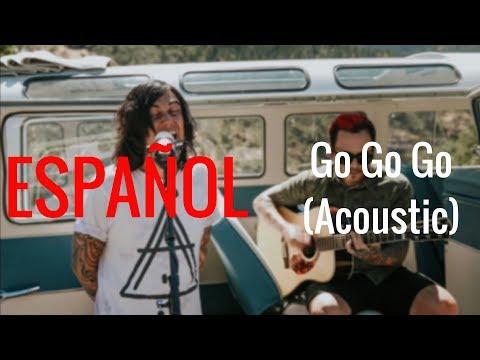 Sleeping With Sirens - Go Go Go (Acoustic) [Sub Español]