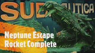 Subnautica Gameplay Letand39s Play - Neptune Escape Rocket Complete - We Are Heading Home   Ep 32