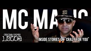 "MC Magic feat. Gemini ""Crazy For You"" Inside Stories on Pocos Pero Locos"