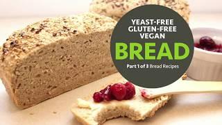 Yeast-free gluten-free vegan bread ...