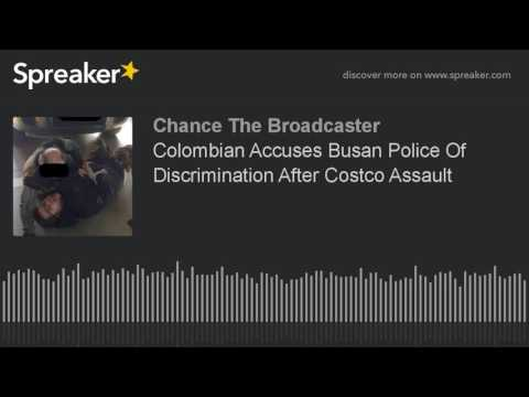 Colombian Accuses Busan Police Of Discrimination After Costco Assault