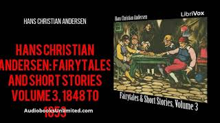 Hans Christian Andersen: Fairytales and Short Stories Volume 3, 1848 to 1853 Audiobook