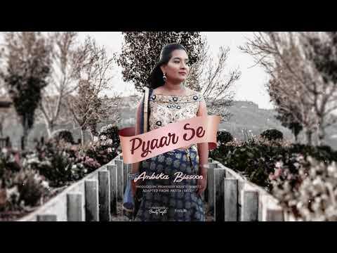 Pyaar Se(Bollywood Cover 2020)
