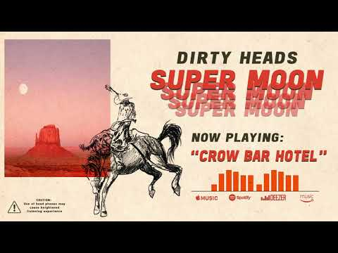 Dirty Heads - Crow Bar Hotel (Official Audio) Mp3