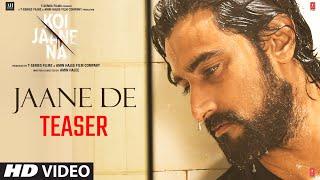 Koi Jaane Na: Jaane De Teaser ► B Praak | Rochak Kohli | Kunaal Kapoor | Releasing Tomorrow