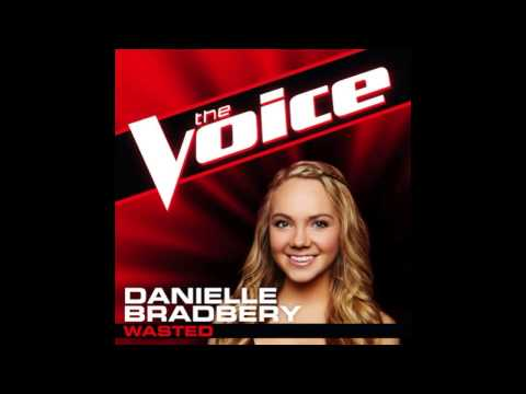 "Danielle Bradbery: ""Wasted"" - The Voice (Studio Version)"