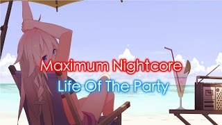 Nightcore - Life Of The Party (Female Version) [Request]