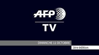 AFP - Le JT, 1ère édition du dimanche 11 octobre