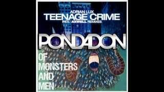 Of Monsters And Men - Little Talks vs. Adrian Lux - Teenage Crime (Pondadon Mash-up)