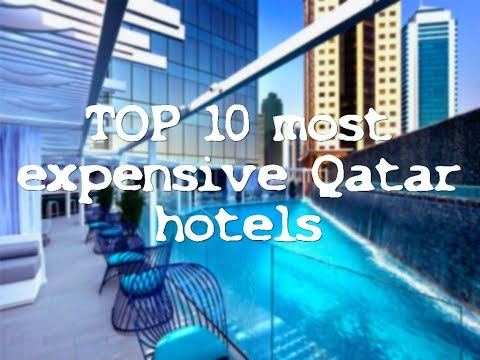 TOP 10 most expensive Qatar hotels