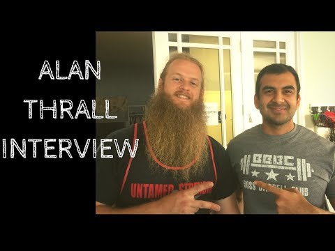 Alan Thrall on Strength Training: Powerlifting, Strongman, Olympic Weightlifting and more!
