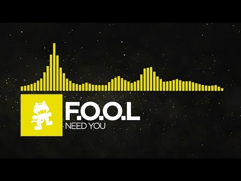 [Electro] - F.O.O.L - Need You [Monstercat Release]