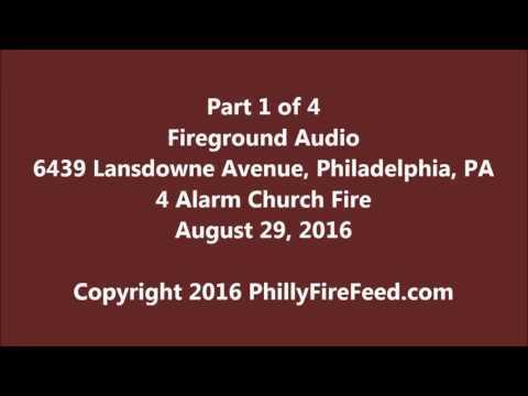 Part 1 of 4, 8-29-16, 6439 Lansdowne Ave, Philadelphia, PA, 4 Alarm Church Fire