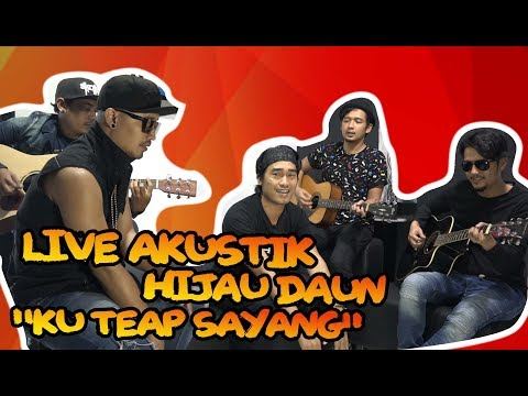 MEDIA VISIT # Live Akustik Hijau Daun   Ku Tetap Sayang