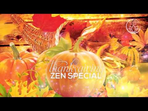 Thanksgiving Zen Special - Autumn Song Of Praise And Gratitude