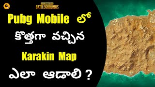 Karakin Map Full Features Explained in Telugu || How to Play Karakin Map in Pubg mobile