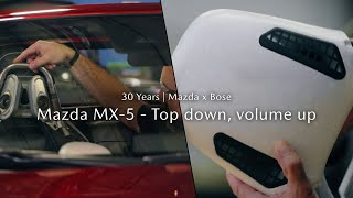 Mazda x Bose sound systems   Mazda MX-5 - Top down, volume up