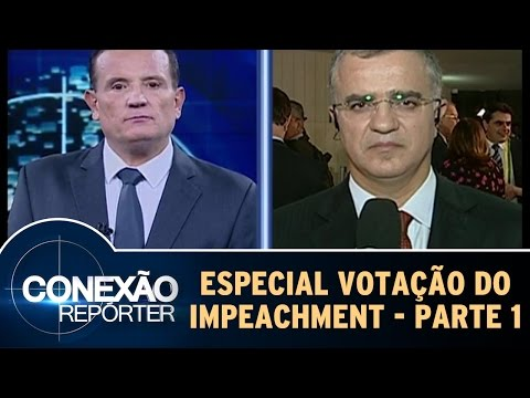 Conexão Repórter Especial 'Votação Do Impeachment' - Parte 1