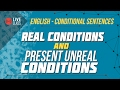 English - Conditional Sentences - Real Conditions and Present Unreal Conditions