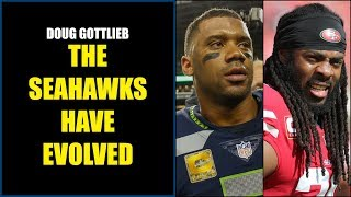 Doug Gottlieb: The Seattle Seahawks Have Evolved