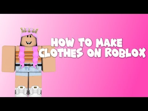 how-to-make-clothes-on-roblox!!-(2019)