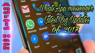 WhatsApp Messenger Latest Big Updates of 2017 August 💥💥 Don't Miss !
