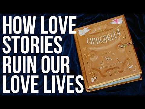 How Love Stories Ruin Our Love Lives