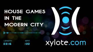 Gambar cover Xylote.com - House Games in the Modern City (Royalty Free Music)